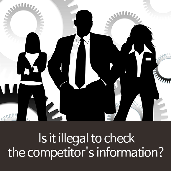Is it illegal to check the competitor's information?